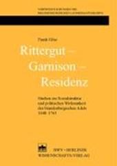 Rittergut - Garnison - Residenz