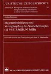 Majestätsbeleidigung und Verunglimpfung des Staatsoberhauptes (§§ 94 ff. RStGB, 90 StGB)