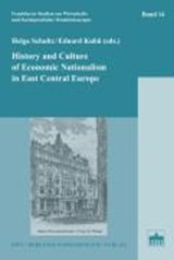 History and Culture of Economic Nationalism in East Central Europe | Helga Schultz |