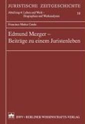 Edmund Mezger - Beiträge zu einem Juristenleben