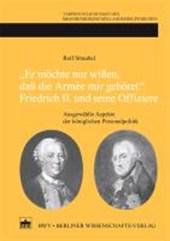 """""""Er möchte nur wißen, daß die Armée mir gehöret."""" Friedrich II. und seine Offiziere"""