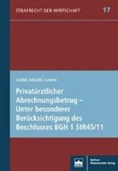 Privatärztlicher Abrechnungsbetrug - Unter besonderer Berücksichtigung des Beschlusses BGH 1 StR