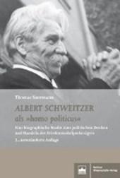 """Albert Schweitzer als """"homo politicus"""""""