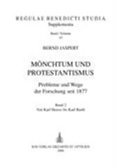 Mönchtum und Protestantismus 2. Probleme und Wege der Forschung seit