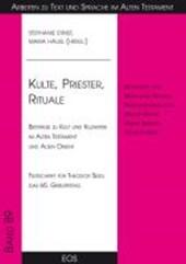 Kulte, Priester, Rituale - Beiträge zu Kult und Kultkritik im Alten Testament und Alten Orient