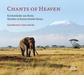 Chants of Heaven - Kirchenlieder aus Kenia