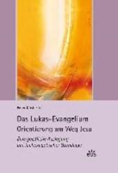 Das Lukas-Evangelium. Orientierung am Weg Jesu