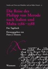 Die Reise des Philipp von Merode nach Italien und Malta 1586-1588