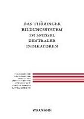 Das Thüringer Bildungssystem im Spiegel zentraler Indikatoren