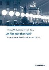 """""""Im Plan oder ohne Plan?"""" Raumplanung in (Ost-)Deutschland seit"""