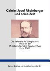 Gabriel Josef Rheinberger und seine Zeit