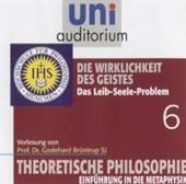 Theoretische Philosophie, Teil 6 - Die Wirklichkeit des Geistes