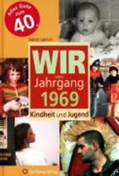 Wir vom Jahrgang 1969 - Kindheit und Jugend