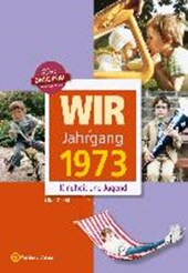 Wir vom Jahrgang 1973 - Kindheit und Jugend