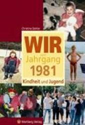 Wir vom Jahrgang 1981 - Kindheit und Jugend