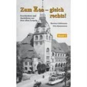 Zum Zoo - gleich rechts! Geschichten und Anekdoten aus dem alten Leipzig