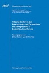 Aktuelle Studien zu den Entwicklungen und Perspektiven des Bankgeschäfts in Deutschland und Europa