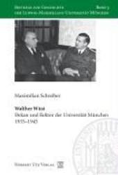 Walther Wüst, Dekan und Rektor der Universität München 1935–1945