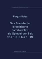 Das Frankfurter Israelitische Familienblatt als Spiegel der Zeit von 1902 bis