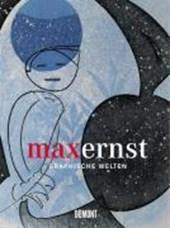 Max Ernst - Graphische Welten