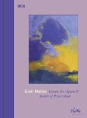 Emil Nolde. Meister des Aquarells