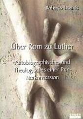 Über Rom zu Luther