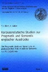 Korpusanalytische Studien zur Pragmatik und Semantik englischer Ausdrücke