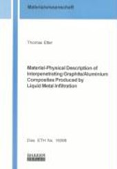 Material-Physical Description of Interpenetrating Graphite /Aluminium Composites Produced by Liquid Metal Infiltration