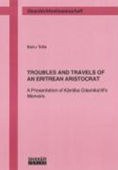 TROUBLES AND TRAVELS OF AN ERITREAN ARISTOCRAT