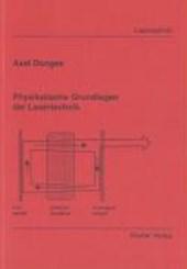 Physikalische Grundlagen der Lasertechnik