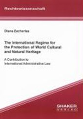 The International Regime for the Protection of World Cultural and Natural Heritage