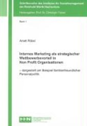 Internes Marketing als strategischer Wettbewerbsvorteil in Non Profit Organisationen