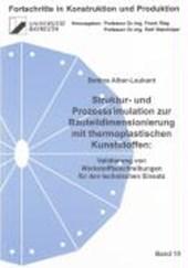 Struktur- und Prozesssimulation zur Bauteildimensionierung mit thermoplastischen Kunststoffen: