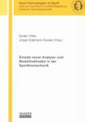 Einsatz neuer Analyse- und Modellmethoden in der Sportbiomechanik