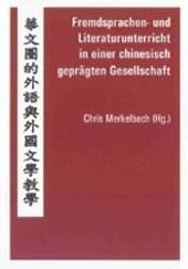 Fremdsprachen- und Literaturunterricht in einer chinesisch geprägten Gesellschaft