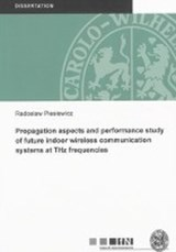 Propagation aspects and performance study of future indoor wireless communication systems at THz frequencies | Radoslaw Piesiewicz |
