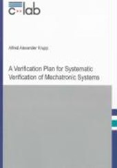 A Verification Plan for Systematic Verification of Mechatronic Systems | Alfred Alexander Krupp |