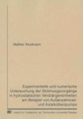 Experimentelle und numerische Untersuchung der Strömungsvorgänge in hydrostatischen Verdrängereinheiten am Beispiel von Außenzahnrad- und Axialkolbenpumpe