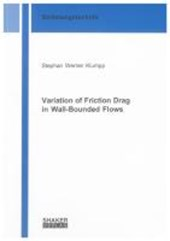 Variation of Friction Drag in Wall-Bounded Flows | Stephan W Klumpp |