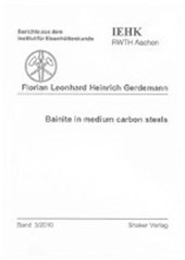 Bainite in medium carbon steels | Florian L Gerdemann |