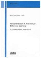 Personalization in Technology Enhanced Learning | Mohamed Amine Chatti |