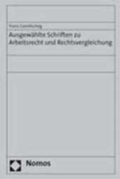 Ausgewählte Schriften zu Arbeitsrecht und Rechtsvergleichung