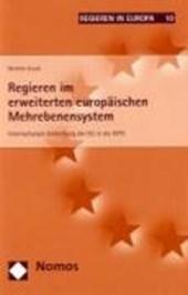 Regieren im erweiterten europäischen Mehrebenensystem
