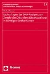 Rechtsfragen der DNA-Analyse zum Zwecke der DNA-Identitätsfeststellung in künftigen Strafverfahren