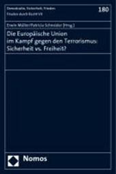 Die Europäische Union im Kampf gegen den Terrorismus: Sicherheit vs. Freiheit?