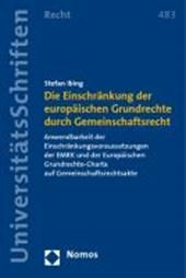 Die Einschränkung der europäischen Grundrechte durch Gemeinschaftsrecht