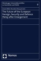 The Future of the European Foreign, Security and Defence Policy after Enlargement