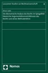 Die ökonomische Analyse des Rechts im Spiegelbild klassischer Argumentationsrestriktionen des Rechts und seiner Methodenlehre