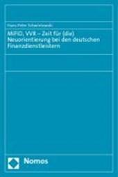 MiFID, VVR - Zeit für (die) Neuorientierung bei den deutschen Finanzdienstleistern