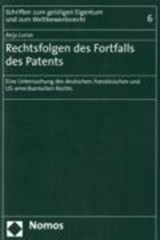 Rechtsfolgen des Fortfalls des Patents | Anja Lunze |